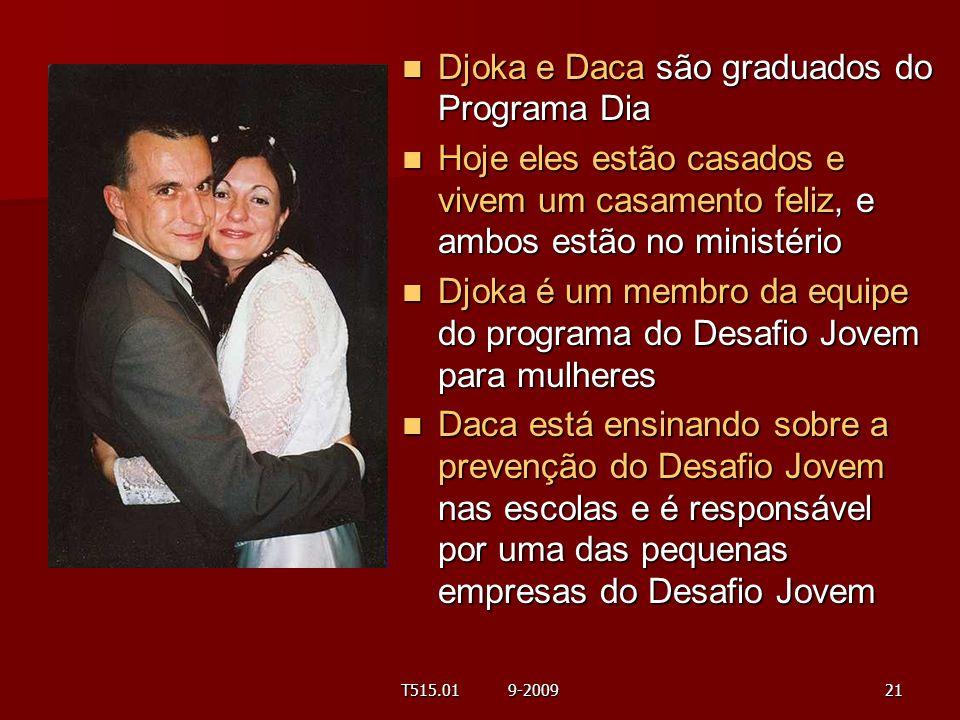 Djoka e Daca são graduados do Programa Dia