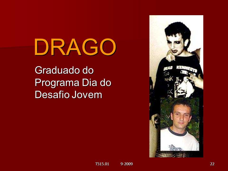 DRAGO Graduado do Programa Dia do Desafio Jovem T515.01 9-2009