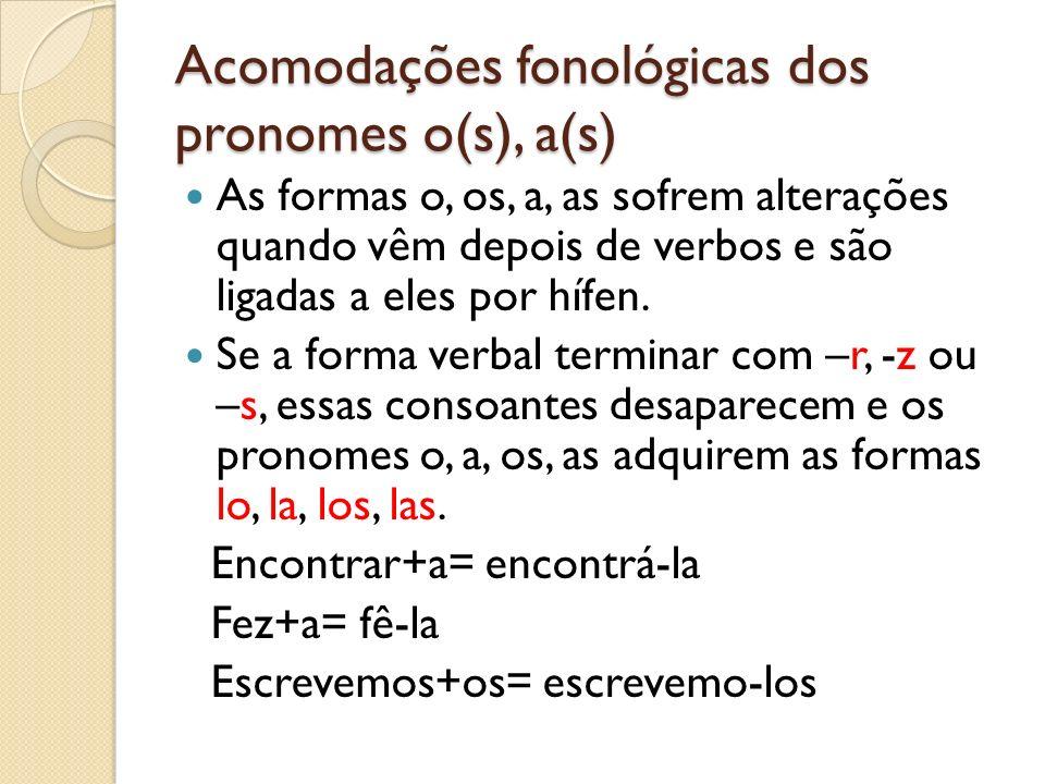Acomodações fonológicas dos pronomes o(s), a(s)