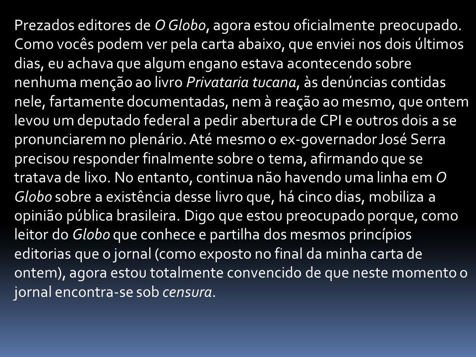Prezados editores de O Globo, agora estou oficialmente preocupado