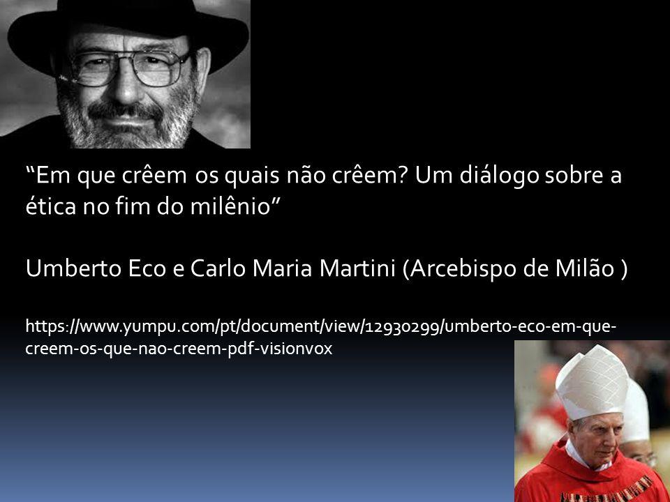 Umberto Eco e Carlo Maria Martini (Arcebispo de Milão )