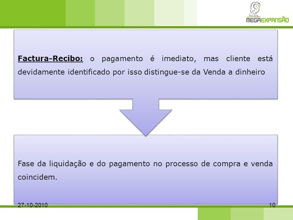 Factura-Recibo: o pagamento é imediato, mas cliente está devidamente identificado por isso distingue-se da Venda a dinheiro
