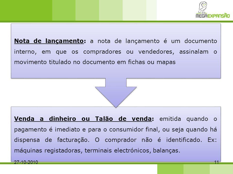 Nota de lançamento: a nota de lançamento é um documento interno, em que os compradores ou vendedores, assinalam o movimento titulado no documento em fichas ou mapas