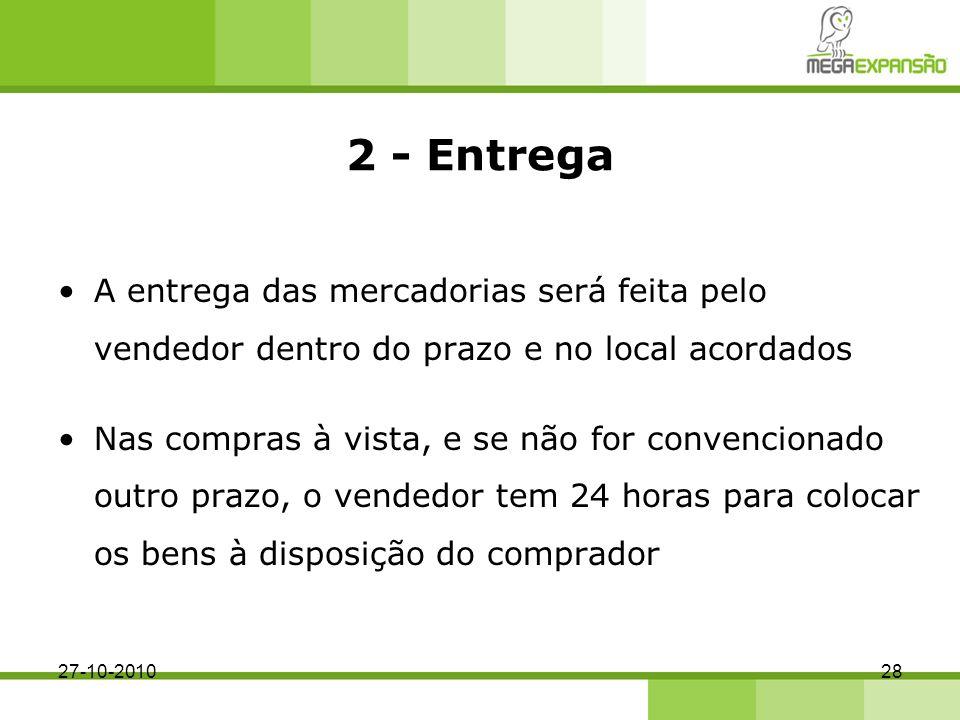2 - Entrega A entrega das mercadorias será feita pelo vendedor dentro do prazo e no local acordados.
