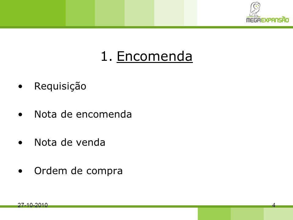 Encomenda Requisição Nota de encomenda Nota de venda Ordem de compra