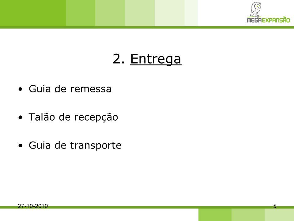 2. Entrega Guia de remessa Talão de recepção Guia de transporte
