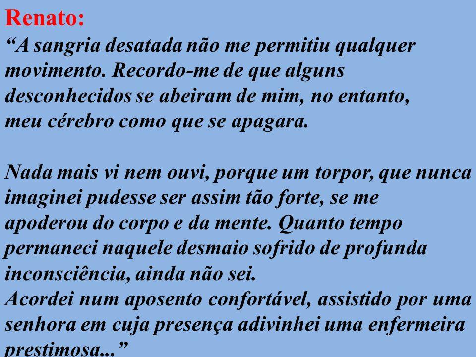 Renato: A sangria desatada não me permitiu qualquer