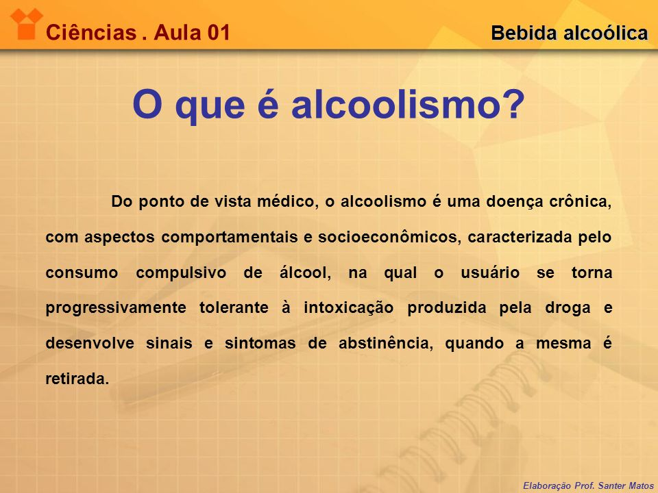 O que é alcoolismo Ciências . Aula 01 Bebida alcoólica