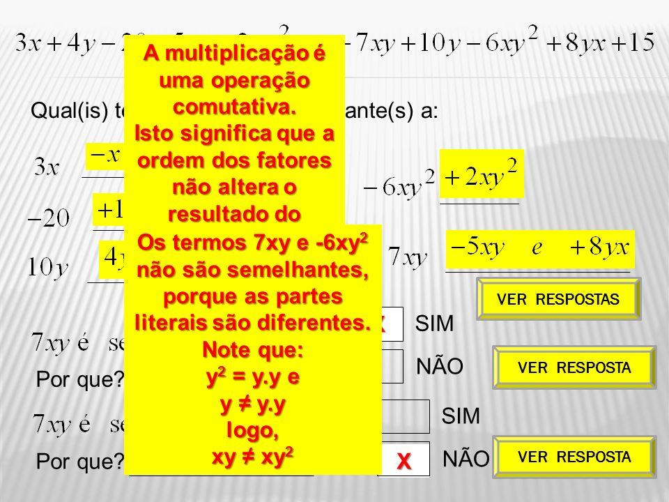 A multiplicação é uma operação comutativa.