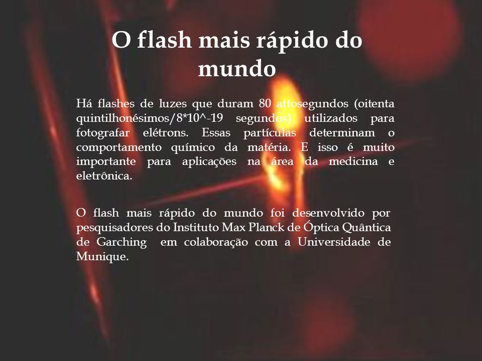 O flash mais rápido do mundo