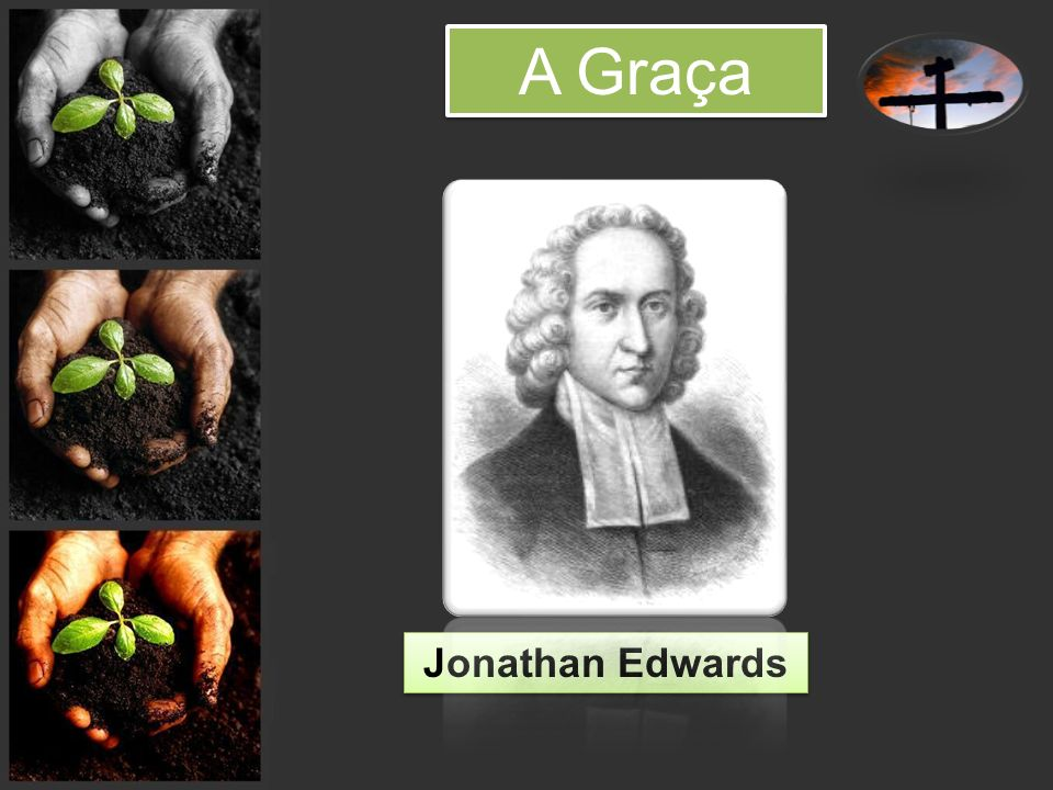 A Graça Jonathan Edwards