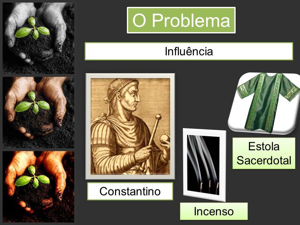 O Problema Influência Estola Sacerdotal Constantino Incenso