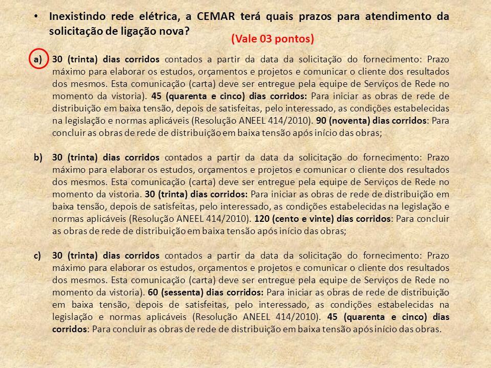 Inexistindo rede elétrica, a CEMAR terá quais prazos para atendimento da solicitação de ligação nova