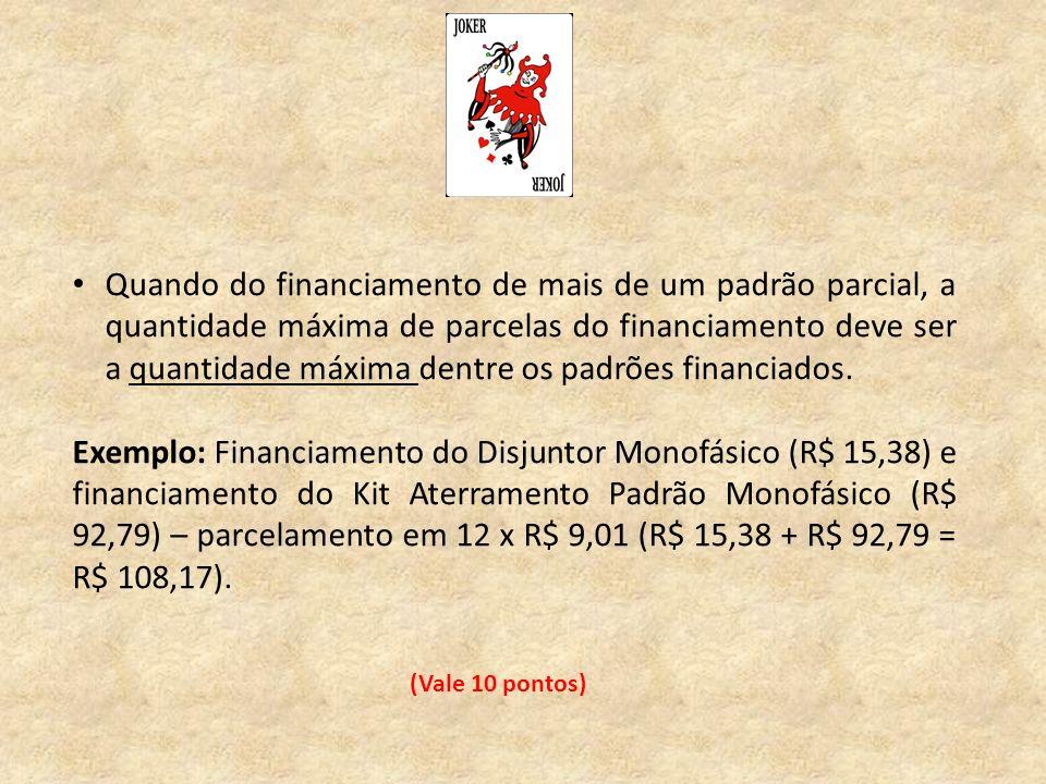 Quando do financiamento de mais de um padrão parcial, a quantidade máxima de parcelas do financiamento deve ser a quantidade máxima dentre os padrões financiados.