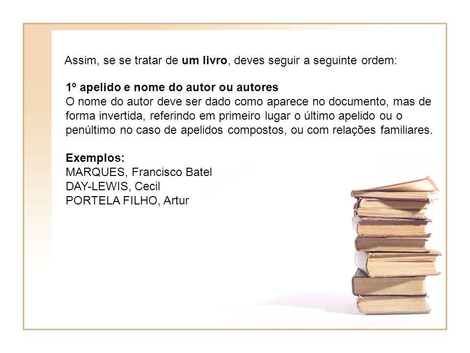 Assim, se se tratar de um livro, deves seguir a seguinte ordem: