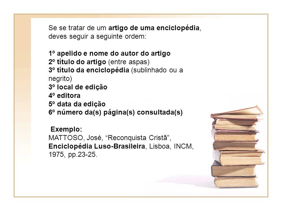 Se se tratar de um artigo de uma enciclopédia, deves seguir a seguinte ordem: