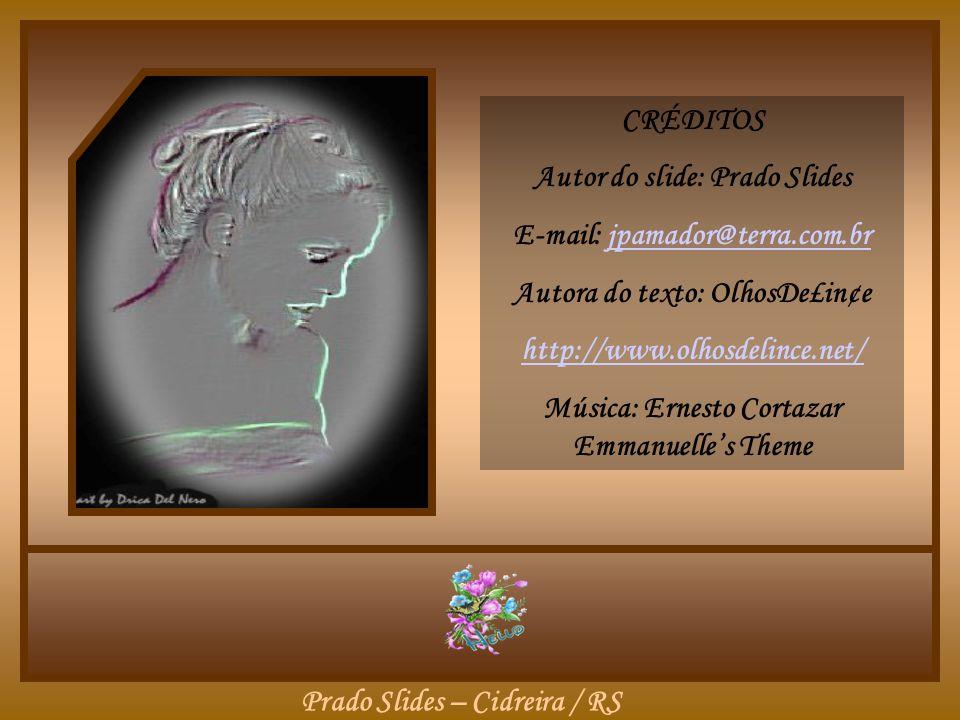 Autor do slide: Prado Slides E-mail: jpamador@terra.com.br