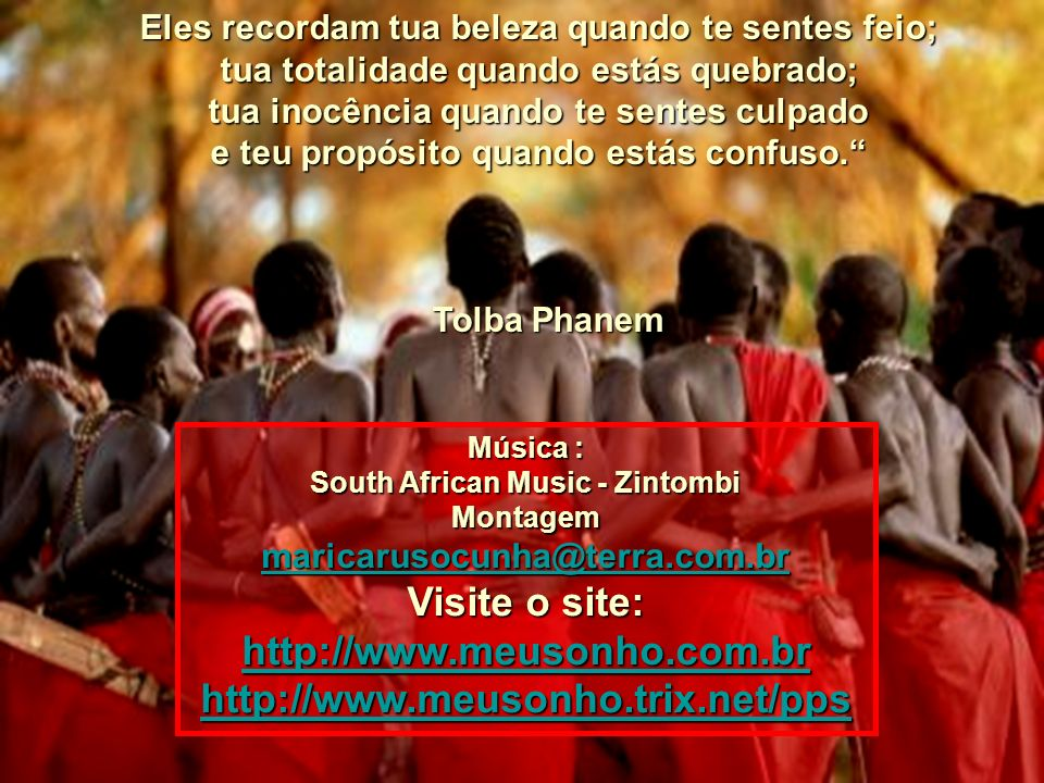 Visite o site: http://www.meusonho.com.br