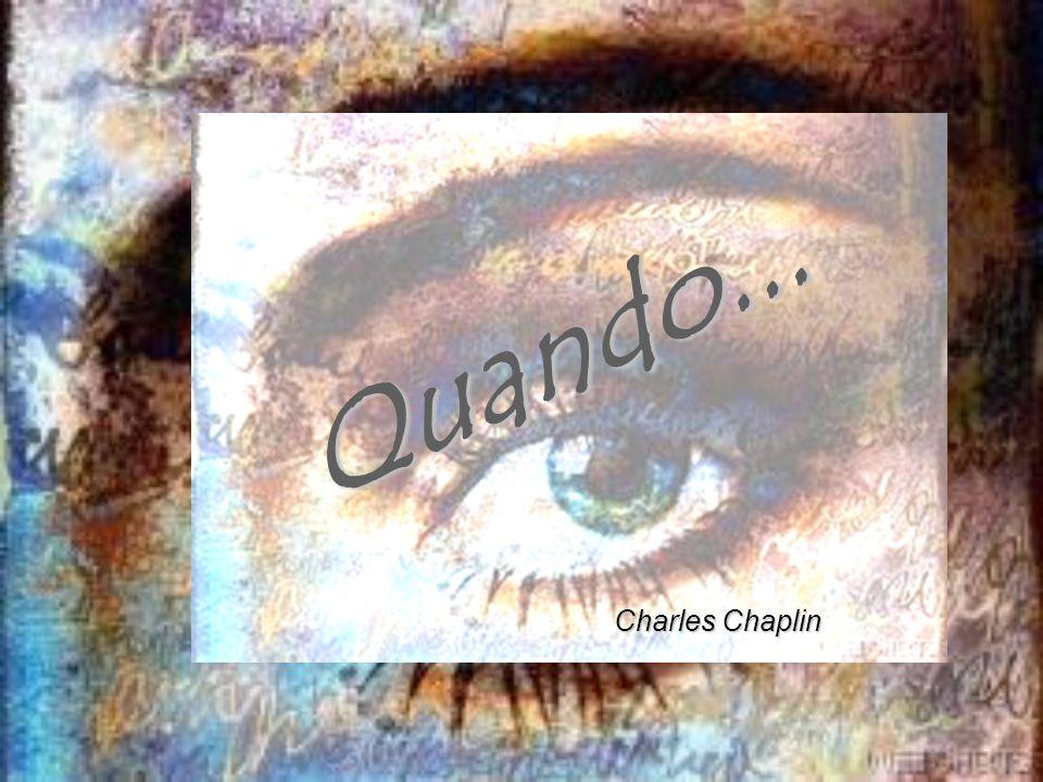 Quando... Charles Chaplin
