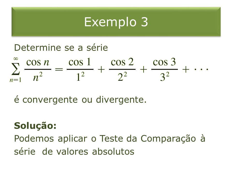 Exemplo 3 Determine se a série é convergente ou divergente.