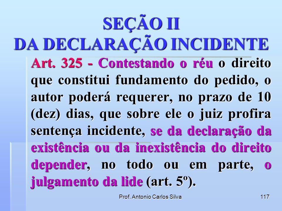 SEÇÃO II DA DECLARAÇÃO INCIDENTE