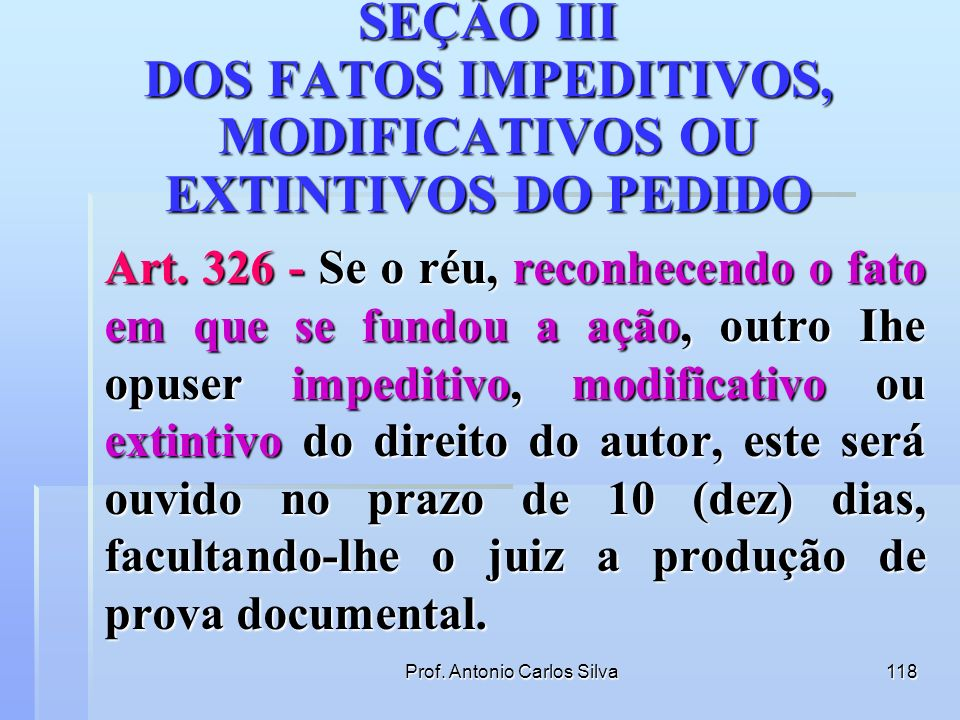 SEÇÃO III DOS FATOS IMPEDITIVOS, MODIFICATIVOS OU EXTINTIVOS DO PEDIDO
