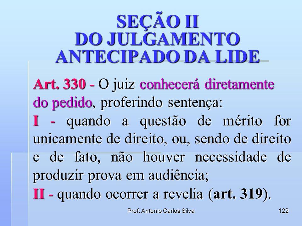 SEÇÃO II DO JULGAMENTO ANTECIPADO DA LIDE