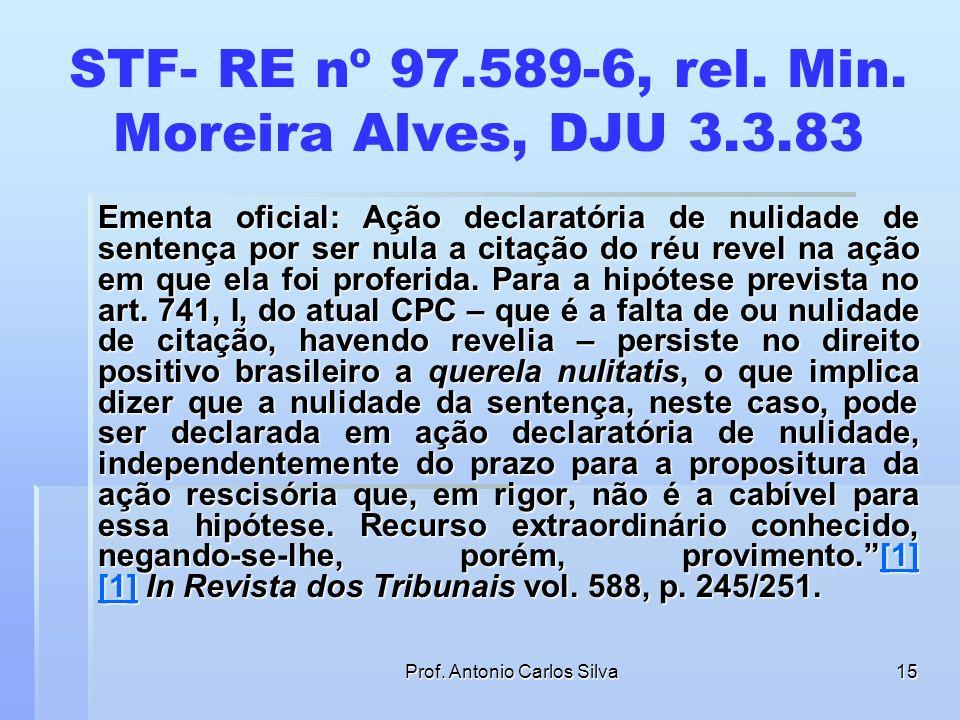 STF- RE nº 97.589-6, rel. Min. Moreira Alves, DJU 3.3.83