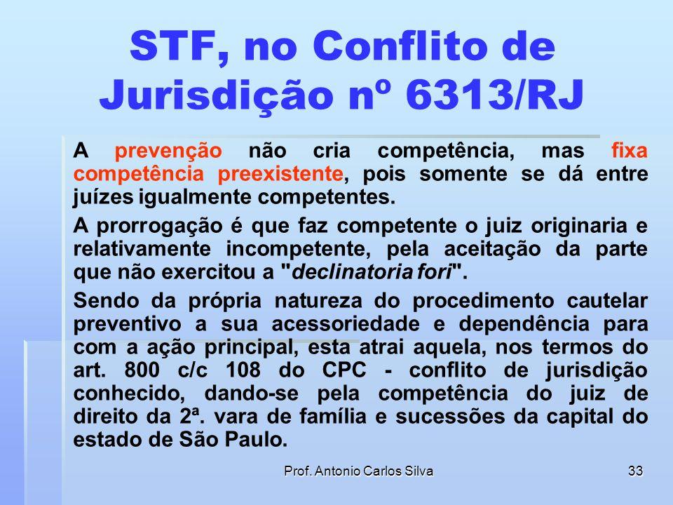 STF, no Conflito de Jurisdição nº 6313/RJ