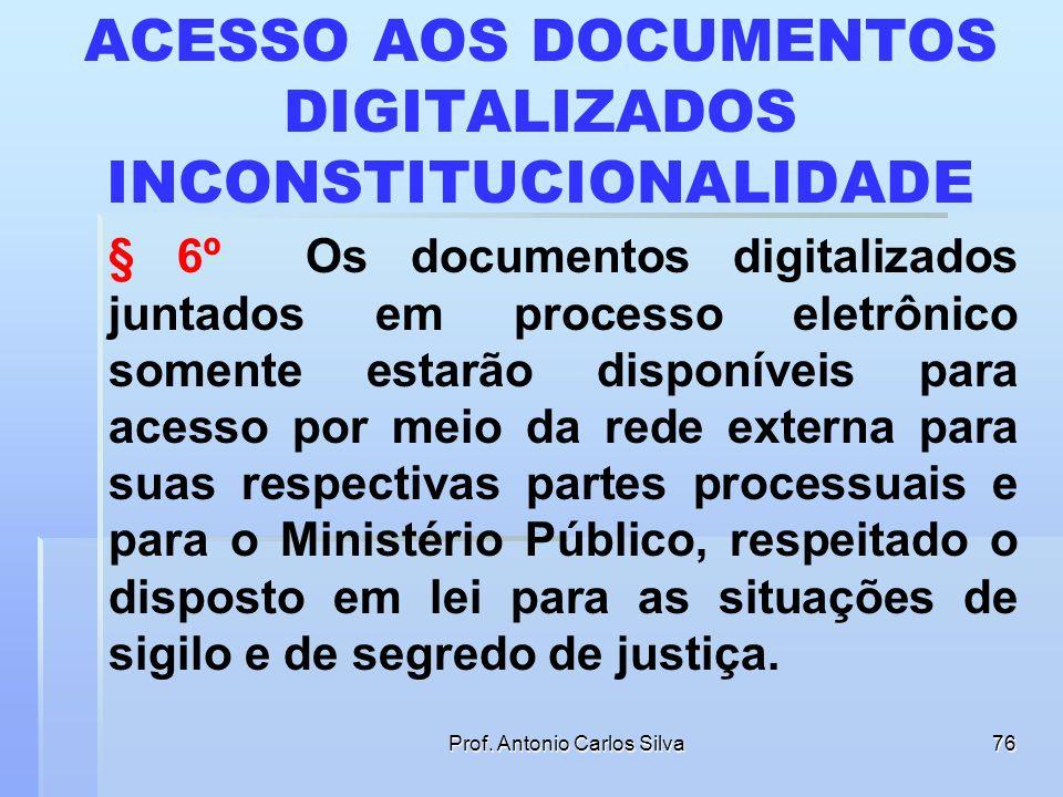 ACESSO AOS DOCUMENTOS DIGITALIZADOS INCONSTITUCIONALIDADE