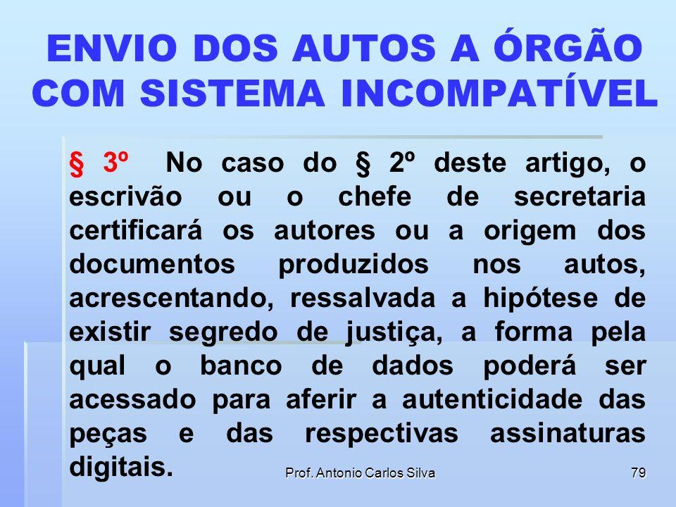 ENVIO DOS AUTOS A ÓRGÃO COM SISTEMA INCOMPATÍVEL
