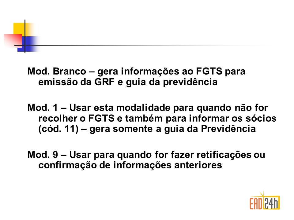 Mod. Branco – gera informações ao FGTS para emissão da GRF e guia da previdência