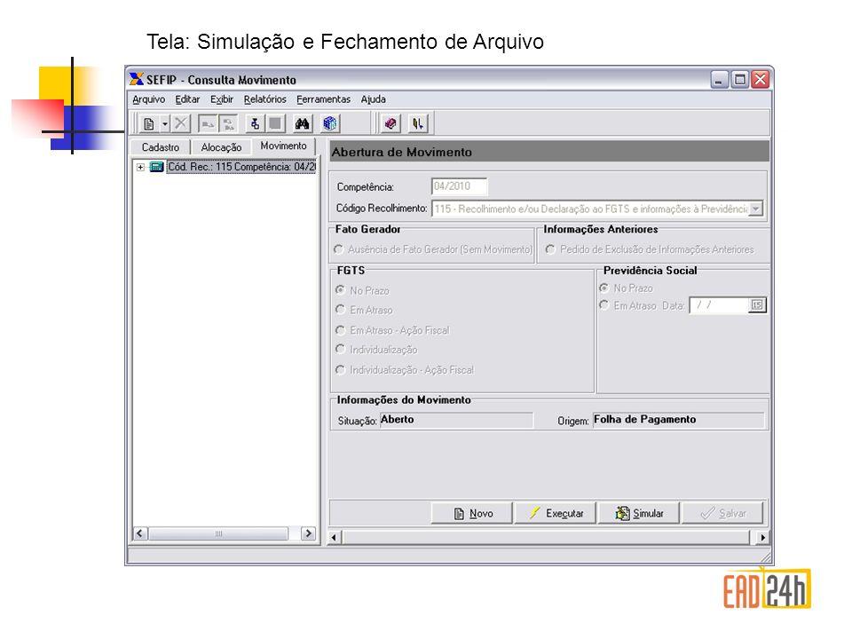 Tela: Simulação e Fechamento de Arquivo