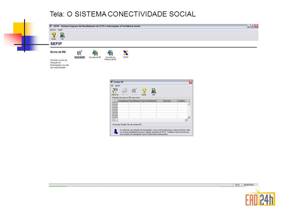 Tela: O SISTEMA CONECTIVIDADE SOCIAL