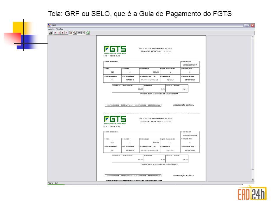 Tela: GRF ou SELO, que é a Guia de Pagamento do FGTS