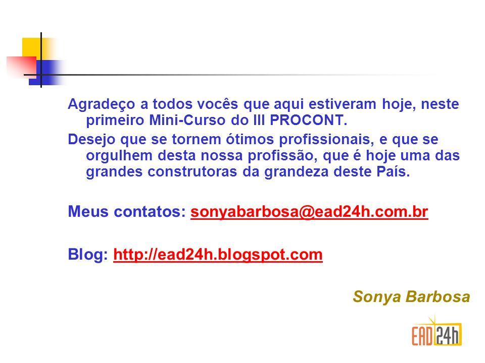 Meus contatos: sonyabarbosa@ead24h.com.br