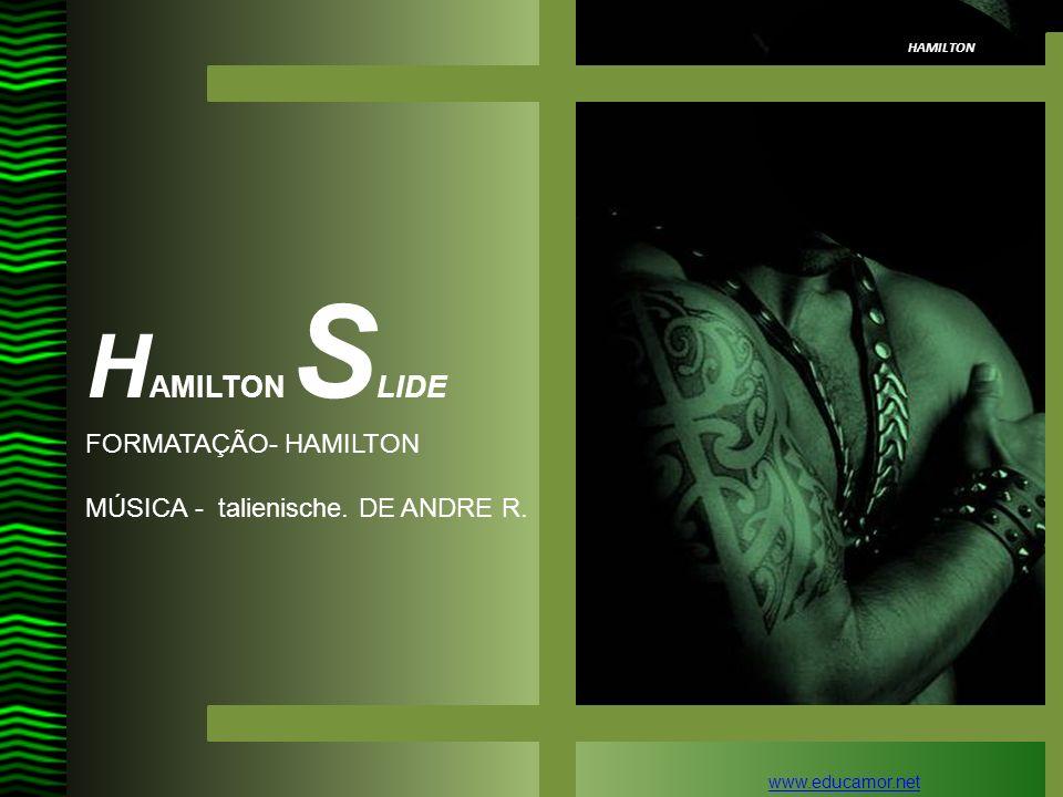 HAMILTON SLIDE FORMATAÇÃO- HAMILTON MÚSICA - talienische. DE ANDRE R.