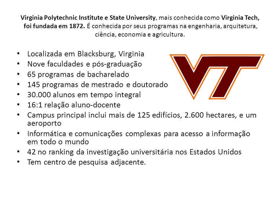 Localizada em Blacksburg, Virginia Nove faculdades e pós-graduação