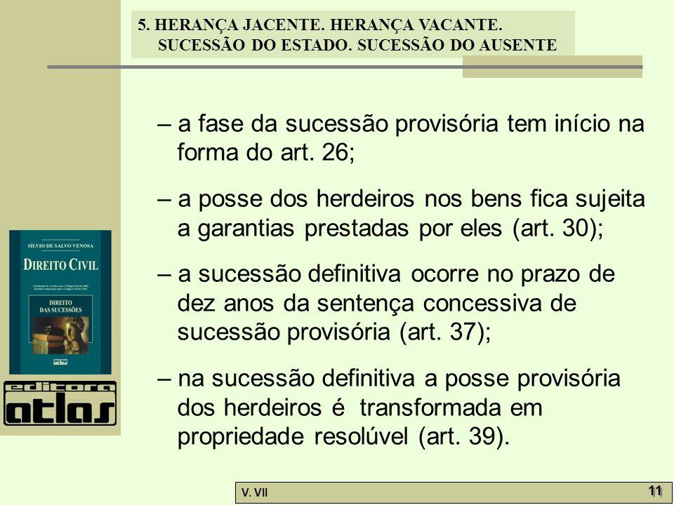 – a fase da sucessão provisória tem início na forma do art. 26;