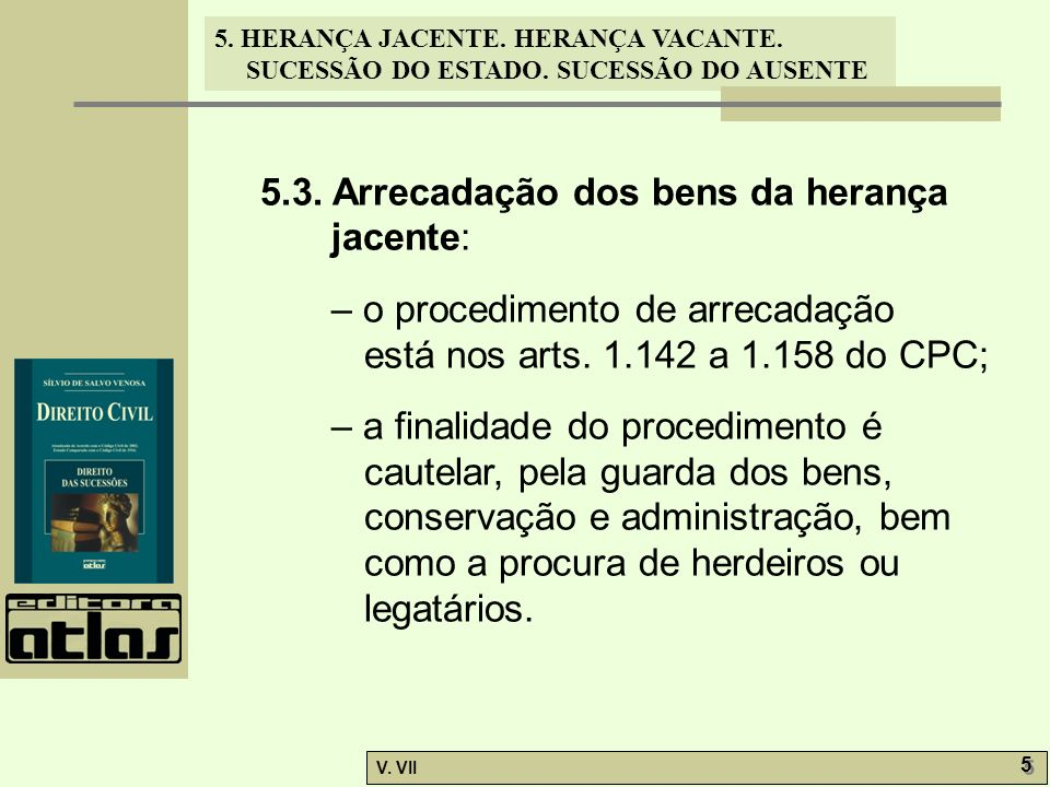 5.3. Arrecadação dos bens da herança jacente: