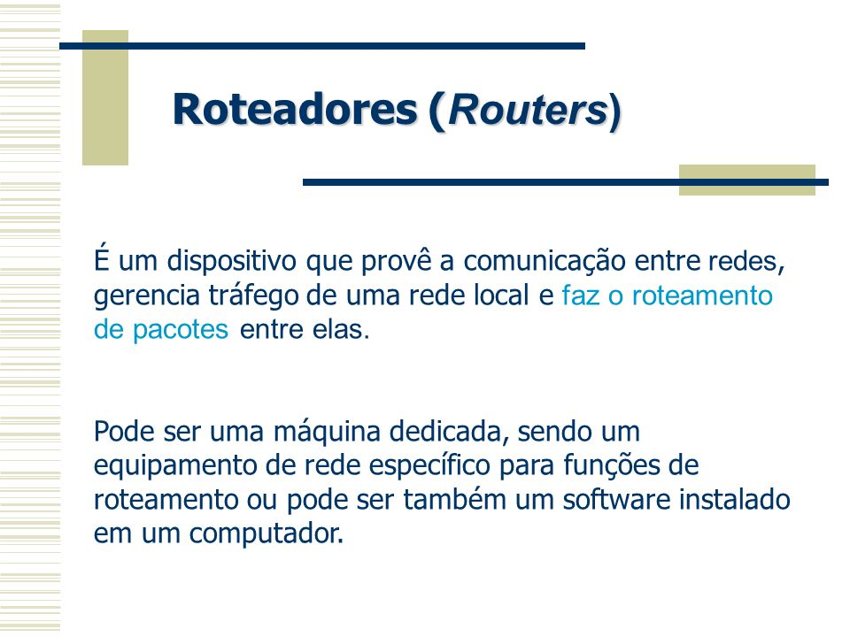 Roteadores (Routers)