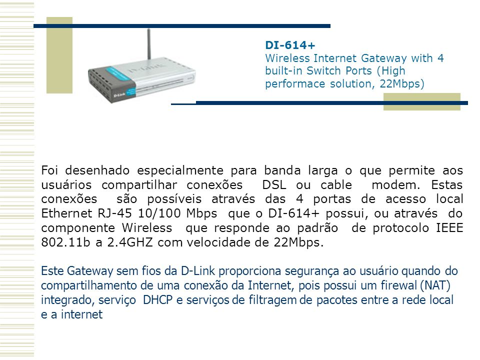 DI-614+ Wireless Internet Gateway with 4 built-in Switch Ports (High performace solution, 22Mbps)