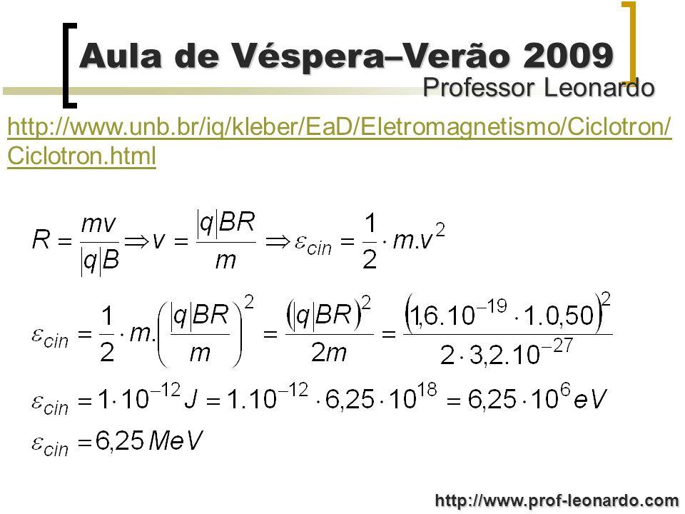 http://www. unb. br/iq/kleber/EaD/Eletromagnetismo/Ciclotron/Ciclotron