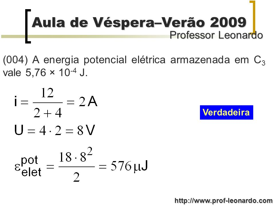 (004) A energia potencial elétrica armazenada em C3 vale 5,76 × 10-4 J.