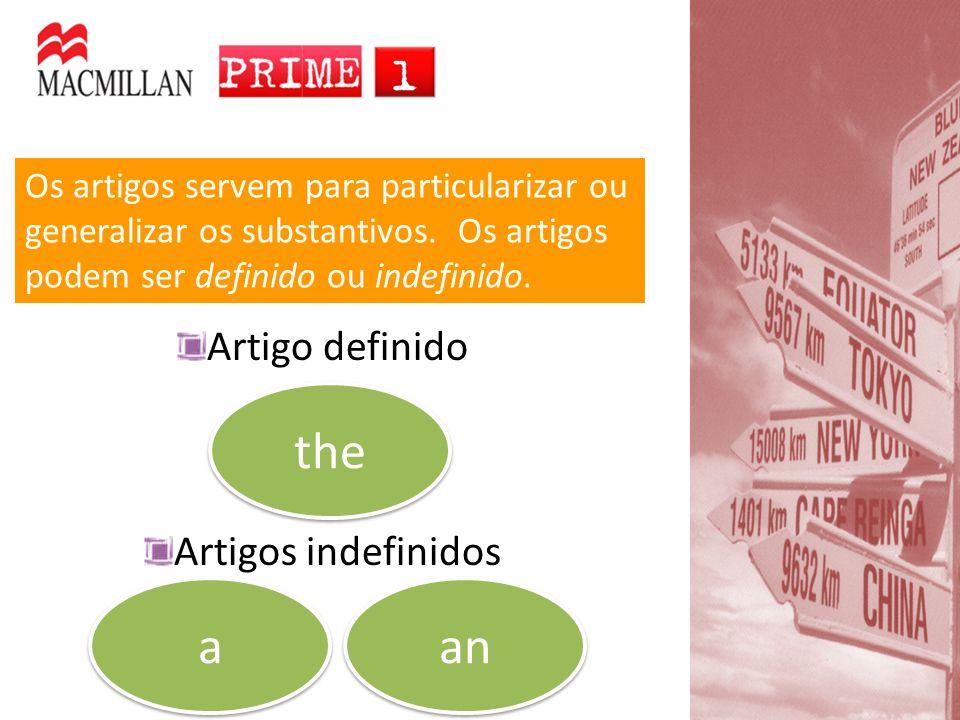 the a an Artigo definido Artigos indefinidos