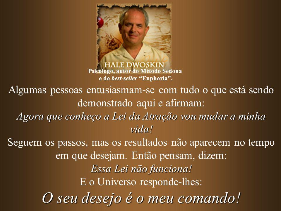Psicólogo, autor do Método Sedona e do best-seller Euphoria .
