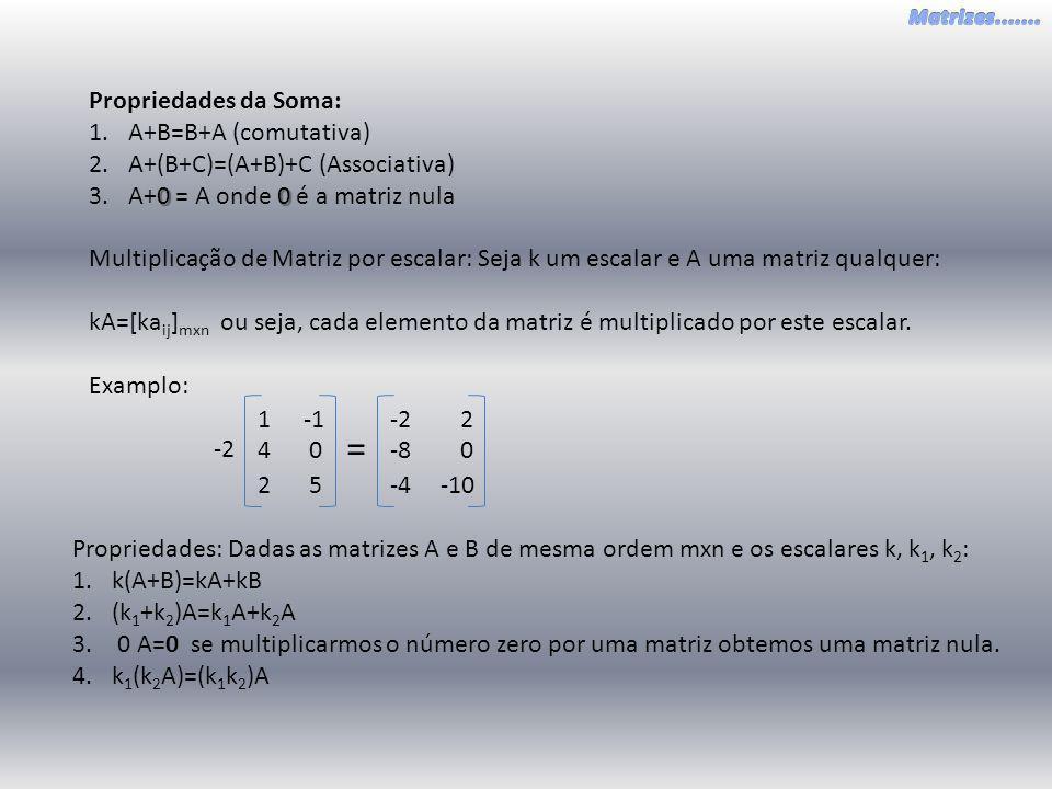 = Propriedades da Soma: A+B=B+A (comutativa)