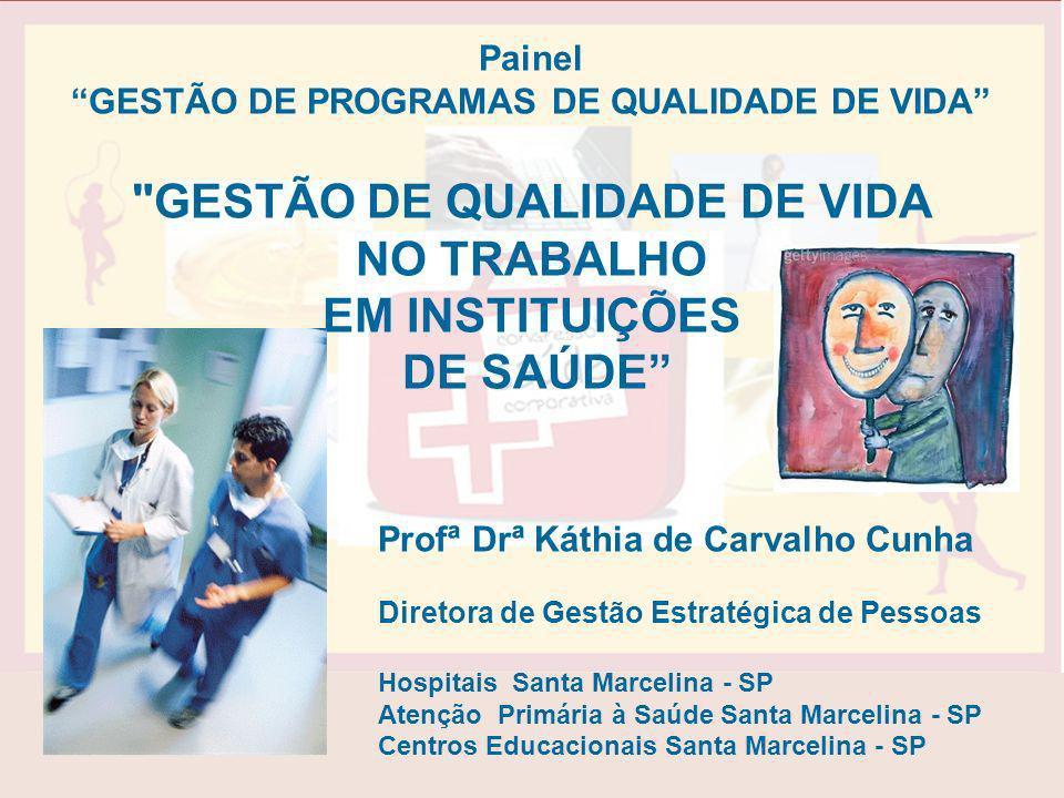 GESTÃO DE QUALIDADE DE VIDA NO TRABALHO EM INSTITUIÇÕES DE SAÚDE