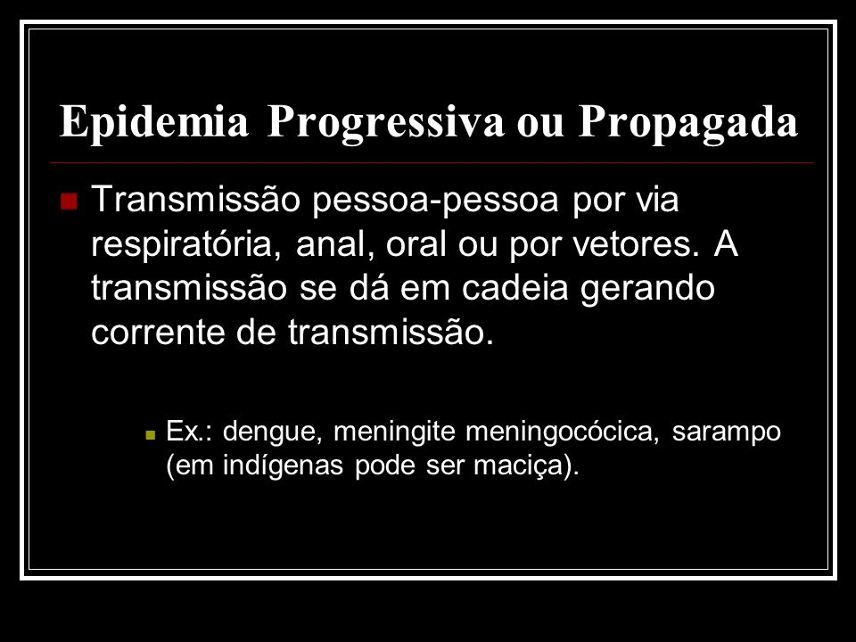 Epidemia Progressiva ou Propagada