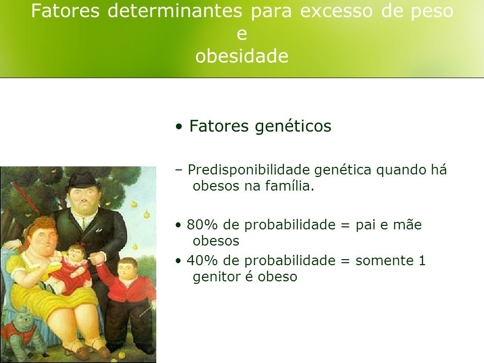 Fatores determinantes para excesso de peso e obesidade